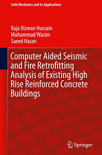 9789401772969: Computer Aided Seismic and Fire Retrofitting Analysis of Existing High Rise Reinforced Concrete Buildings (Solid Mechanics and Its Applications)