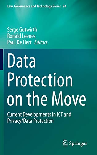 9789401773751: Data Protection on the Move: Current Developments in ICT and Privacy/Data Protection (Law, Governance and Technology Series)