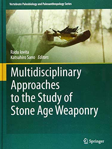 9789401776011: Multidisciplinary Approaches to the Study of Stone Age Weaponry (Vertebrate Paleobiology and Paleoanthropology)