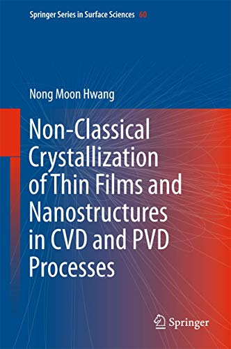 9789401776141: Non-Classical Crystallization of Thin Films and Nanostructures in CVD and PVD Processes (Springer Series in Surface Sciences)
