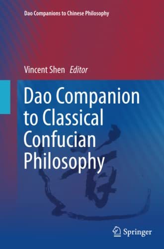 9789401776851: Dao Companion to Classical Confucian Philosophy (Dao Companions to Chinese Philosophy)