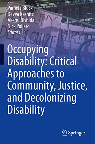 9789401777469: Occupying Disability: Critical Approaches to Community, Justice, and Decolonizing Disability