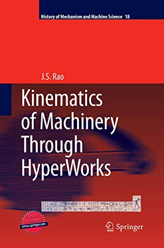 9789401778299: Kinematics of Machinery Through HyperWorks (History of Mechanism and Machine Science)
