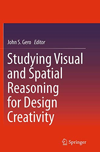 9789401778305: Studying Visual and Spatial Reasoning for Design Creativity