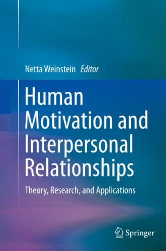 9789401778336: Human Motivation and Interpersonal Relationships: Theory, Research, and Applications