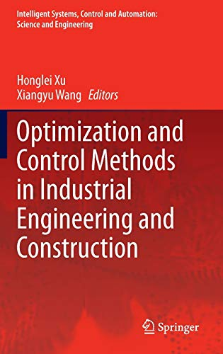 9789401780438: Optimization and Control Methods in Industrial Engineering and Construction (Intelligent Systems, Control and Automation: Science and Engineering)