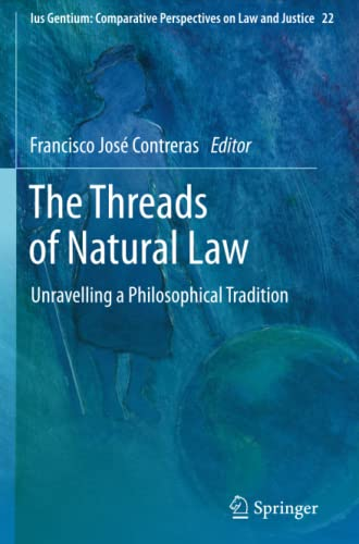 9789401780476: The Threads of Natural Law: Unravelling a Philosophical Tradition (Ius Gentium: Comparative Perspectives on Law and Justice)