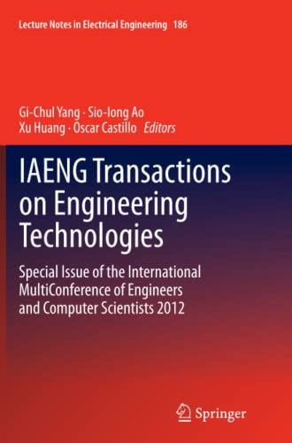 9789401780797: IAENG Transactions on Engineering Technologies: Special Issue of the International MultiConference of Engineers and Computer Scientists 2012 (Lecture Notes in Electrical Engineering)