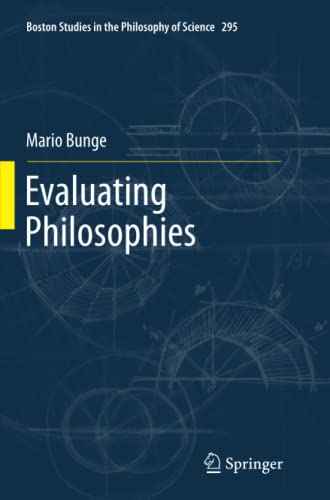 9789401780872: Evaluating Philosophies (Boston Studies in the Philosophy and History of Science)