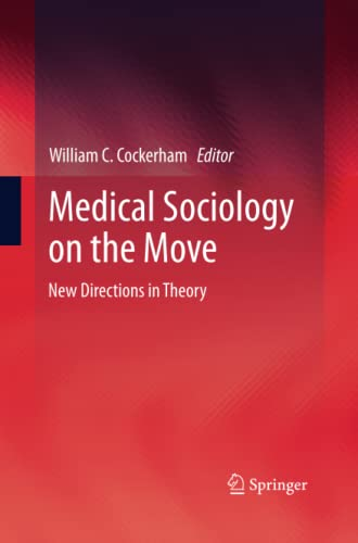 9789401780988: Medical Sociology on the Move: New Directions in Theory