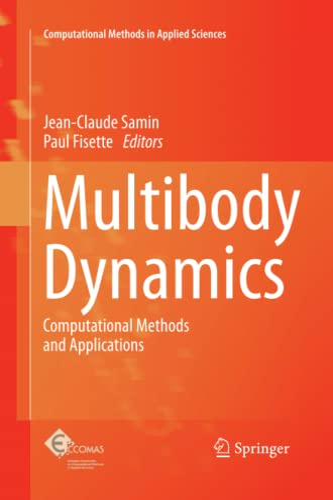 9789401781053: Multibody Dynamics: Computational Methods and Applications (Computational Methods in Applied Sciences)