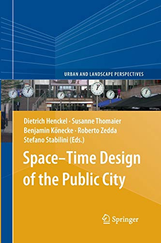 9789401781183: Space-Time Design of the Public City (Urban and Landscape Perspectives)