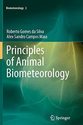 9789401781282: Principles of Animal Biometeorology