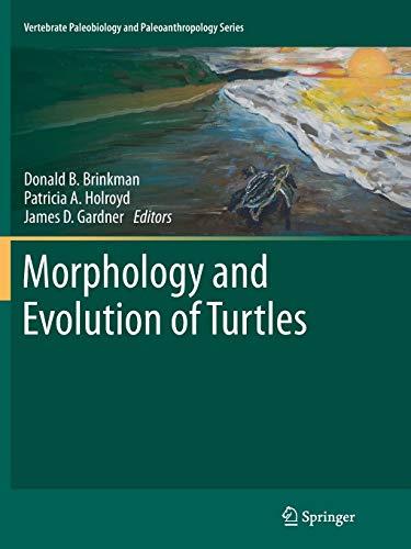 9789401781510: Morphology and Evolution of Turtles (Vertebrate Paleobiology and Paleoanthropology)