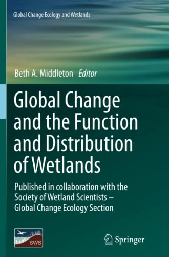 9789401781626: Global Change and the Function and Distribution of Wetlands (Global Change Ecology and Wetlands)