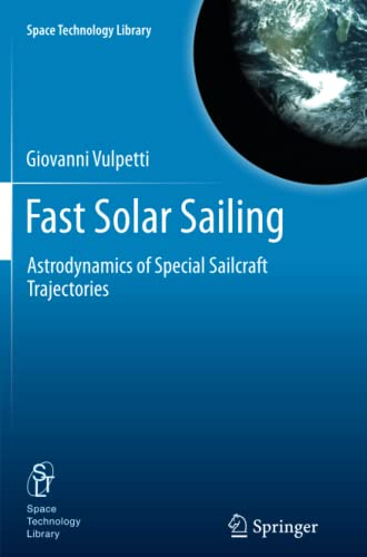 9789401781961: Fast Solar Sailing: Astrodynamics of Special Sailcraft Trajectories (Space Technology Library)