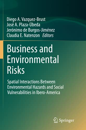 9789401782111: Business and Environmental Risks: Spatial Interactions Between Environmental Hazards and Social Vulnerabilities in Ibero-America