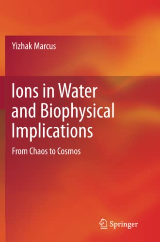9789401782234: Ions in Water and Biophysical Implications: From Chaos to Cosmos