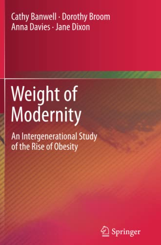 9789401782708: Weight of Modernity: An Intergenerational Study of the Rise of Obesity