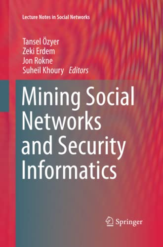 Mining Social Networks and Security Informatics (Lecture Notes in Social Networks): Springer