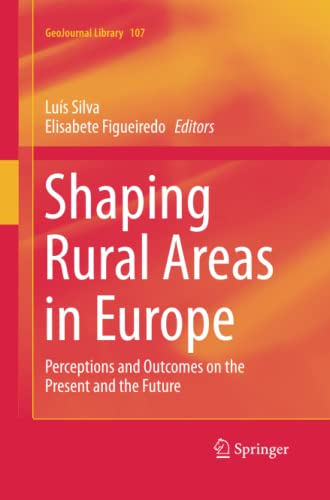 9789401783118: Shaping Rural Areas in Europe: Perceptions and Outcomes on the Present and the Future (GeoJournal Library)