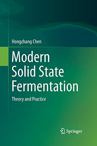 Modern Solid State Fermentation: Theory and Practice: Hongzhang Chen