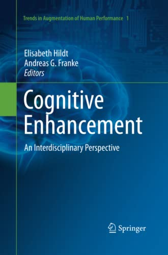 9789401784023: Cognitive Enhancement: An Interdisciplinary Perspective (Trends in Augmentation of Human Performance)