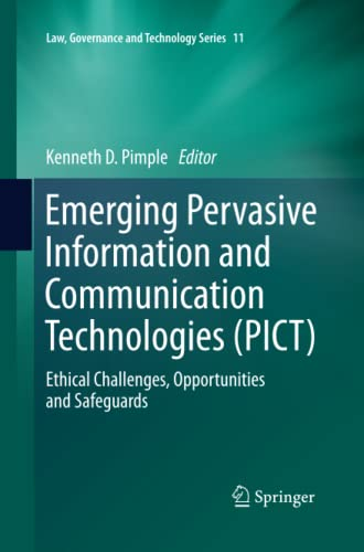 9789401784344: Emerging Pervasive Information and Communication Technologies (PICT): Ethical Challenges, Opportunities and Safeguards (Law, Governance and Technology Series)