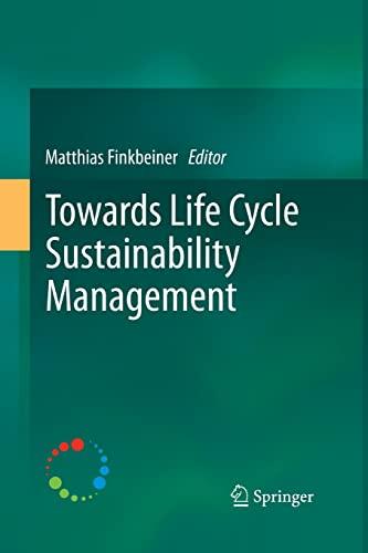9789401784610: Towards Life Cycle Sustainability Management