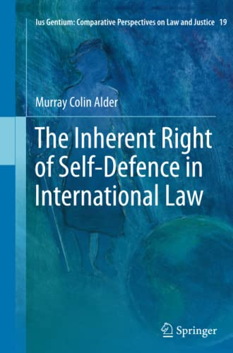 9789401784856: The Inherent Right of Self-Defence in International Law (Ius Gentium: Comparative Perspectives on Law and Justice)