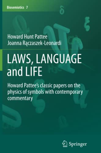 9789401785112: LAWS, LANGUAGE and LIFE: Howard Pattee's classic papers on the physics of symbols with contemporary commentary (Biosemiotics)