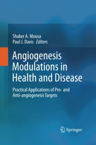 9789401785150: Angiogenesis Modulations in Health and Disease: Practical Applications of Pro- and Anti-angiogenesis Targets
