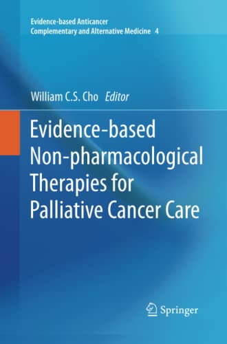 9789401785259: Evidence-based Non-pharmacological Therapies for Palliative Cancer Care (Evidence-based Anticancer Complementary and Alternative Medicine)