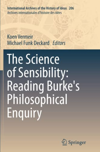 9789401785280: The Science of Sensibility: Reading Burke's Philosophical Enquiry (International Archives of the History of Ideas Archives internationales d'histoire des idées)