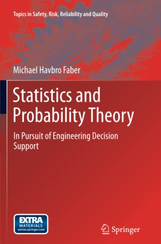 9789401785303: Statistics and Probability Theory: In Pursuit of Engineering Decision Support (Topics in Safety, Risk, Reliability and Quality)