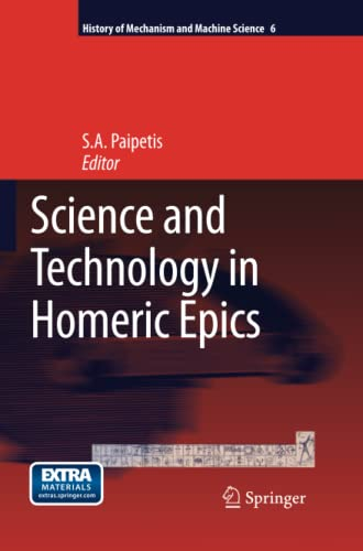 9789401785310: Science and Technology in Homeric Epics (History of Mechanism and Machine Science)
