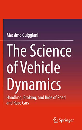The Science of Vehicle Dynamics: Handling, Braking, and Ride of Road and Race Cars: Massimo ...