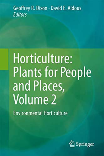 9789401785808: Horticulture: Plants for People and Places, Volume 2: Environmental Horticulture