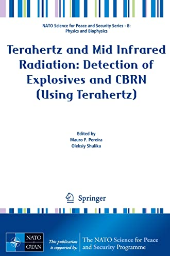 Terahertz and Mid Infrared Radiation: Detection of Explosives and CBRN (Using Terahertz) (NATO ...