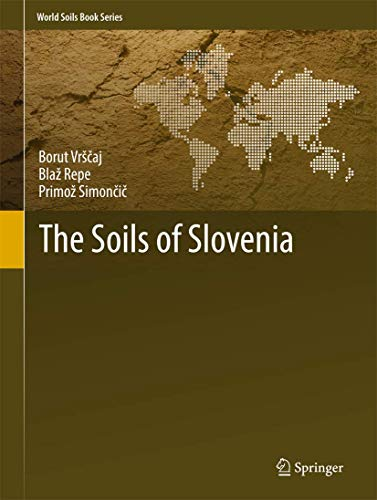 9789401785846: The Soils of Slovenia (World Soils Book Series)