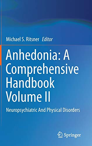 9789401786096: Anhedonia: A Comprehensive Handbook Volume II: Neuropsychiatric And Physical Disorders