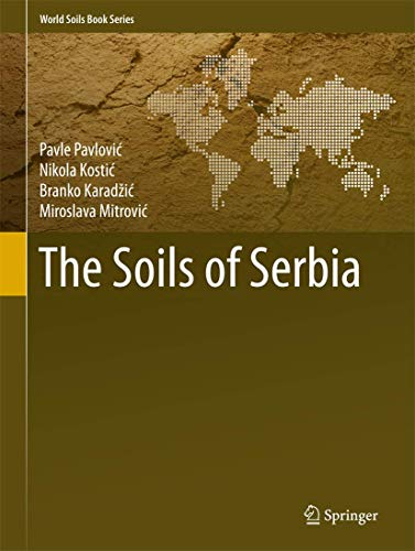 9789401786591: The Soils of Serbia (World Soils Book Series)