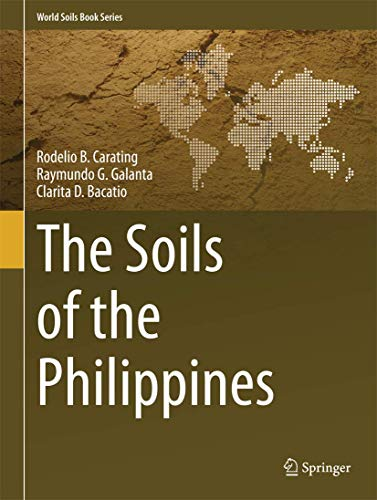 The Soils of the Philippines (Hardcover): Rodelio B. Carating