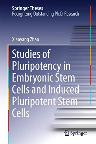 Studies of Pluripotency in Embryonic Stem Cells and Induced Pluripotent Stem Cells (Springer Theses...
