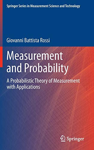 9789401788243: Measurement and Probability: A Probabilistic Theory of Measurement with Applications (Springer Series in Measurement Science and Technology)