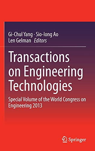 Transactions on Engineering Technologies: Special Volume of the World Congress on Engineering 2013 ...
