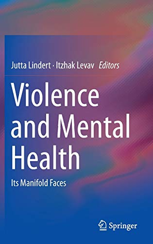 Violence and Mental Health: Its Manifold Faces: Jutta Lindert, Itzhak