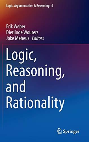 Logic, Reasoning, and Rationality: Erik Weber