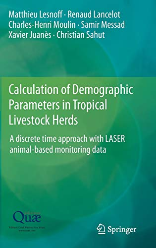 9789401790253: Calculation of Demographic Parameters in Tropical Livestock Herds: A discrete time approach with LASER animal-based monitoring data