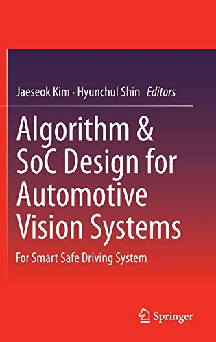9789401790741: Algorithm & SoC Design for Automotive Vision Systems: For Smart Safe Driving System
